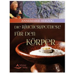 Die Räucherapotheke für den Körper von Annemarie Herzog