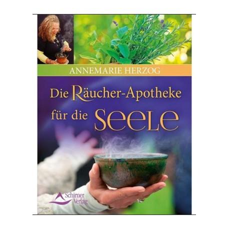 Die Räucherapotheke für die Seele von Annemarie Herzog