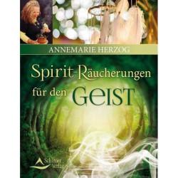 Spiriträucherungen für den Geist von Annemarie Herzog