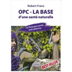 OPC - LA BASE d'une santé naturelle by Robert Franz