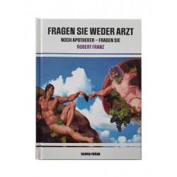 """Buch: """"Fragen Sie weder Arzt noch Apotheker – Fragen Sie Robert Franz"""""""